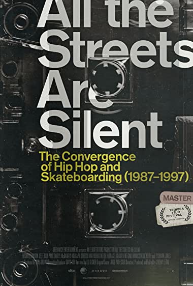 Watch All the Streets Are Silent: The Convergence of Hip Hop and Skateboarding (1987-1997) Online