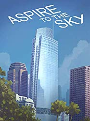 Watch Aspire to the Sky: The Wilshire Grand Story Online