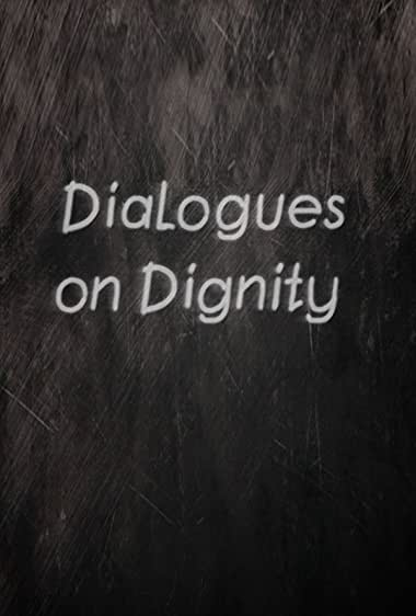 Watch Dialogues on Dignity Online