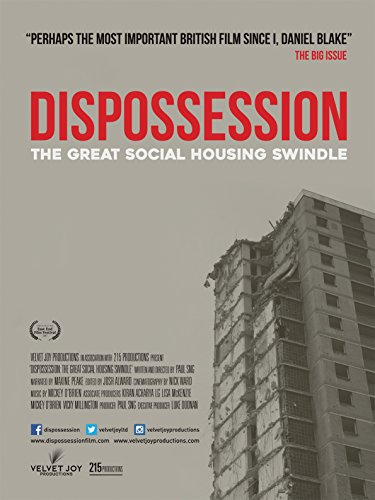 Watch Dispossession: The Great Social Housing Swindle Online