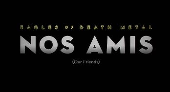 Watch Eagles of Death Metal: Nos Amis (Our Friends) Online