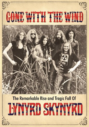 Watch Gone with the Wind: The Remarkable Rise and Tragic Fall of Lynyrd Skynyrd Online