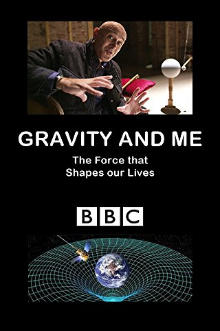 Watch Gravity and Me: The Force That Shapes Our Lives Online