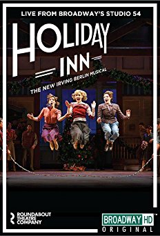 Watch Holiday Inn, the New Irving Berlin Musical: Live Online