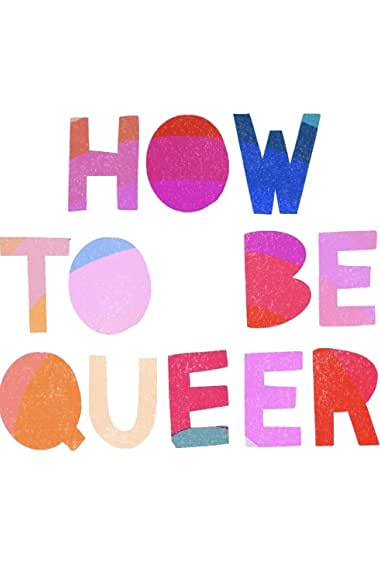 Watch How to Be Queer Online