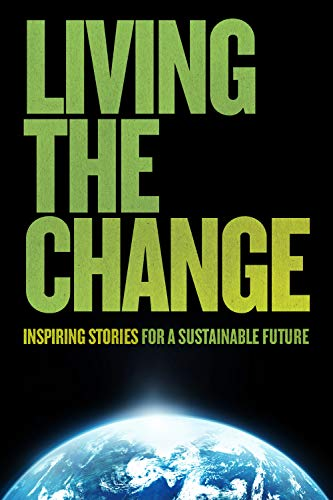 Watch Living the Change: Inspiring Stories for a Sustainable Future Online