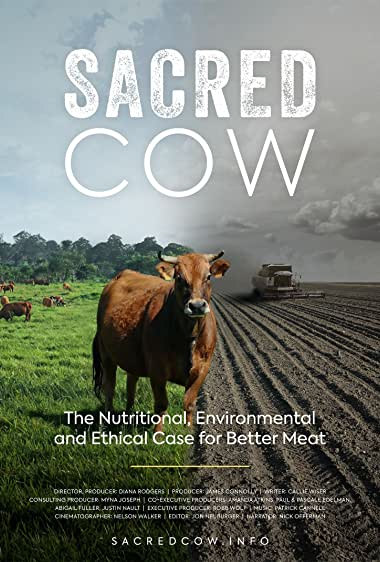 Watch Sacred Cow: The Nutritional, Environmental and Ethical Case for Better Meat Online