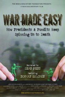 Watch War Made Easy: How Presidents & Pundits Keep Spinning Us to Death Online