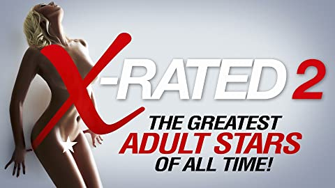 Watch X-Rated 2: The Greatest Adult Stars of All Time! Online