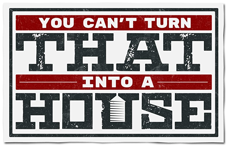 Watch You Can't Turn That Into a House Online